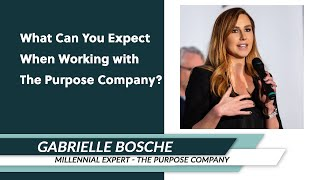 Gabrielle Bosché: What Can You Expect When Working with The Purpose Company?