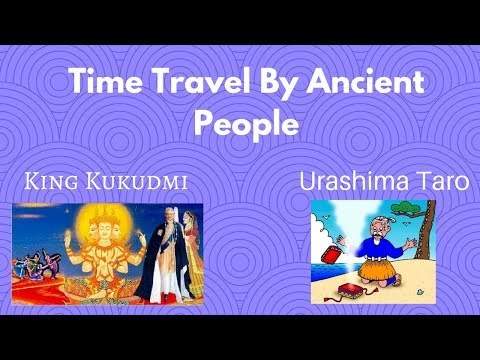 Time Travel by ancient people King Kukudmi / Urashima Taro Hindi