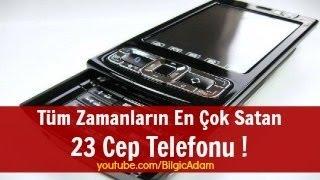 Tüm Zamanların En Çok Satan 23 Cep Telefonu !