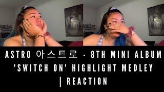 ASTRO 아스트로 - 8th Mini Album 'SWITCH ON' Highlight Medley   R…