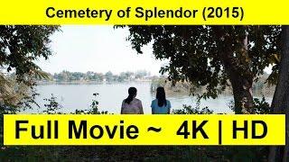 Cemetery of Splendor Full Length
