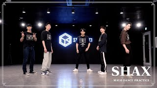 SHAX 샥스 'MALO' Dance Practice