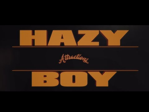 Attractions / Hazy Boy (Music Video)