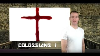 Colossians Chapter 1 Summary and What God Wants From Us