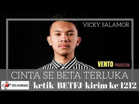 VICKY SALAMOR - CINTA SE BETA TERLUKA  ( TERBARU )