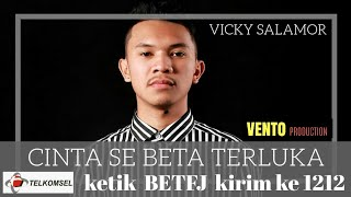 Gambar cover VICKY SALAMOR - CINTA SE BETA TERLUKA  ( TERBARU )