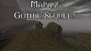 MAPA Z GOTHIC SEQUEL? | GOTHIC 2