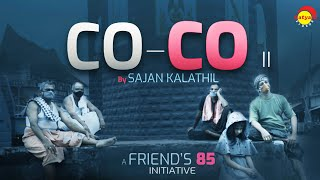 CO-CO II | Shortfilm filmed by Sajan Kalathil  | A Friends 85 initiative