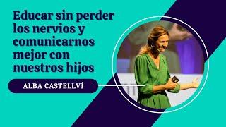 Educar sin gritar, por Alba Castellví
