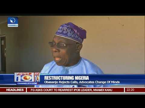 Restructuring Nigeria: Obasanjo Rejects Calls, Advocates Change Of Minds