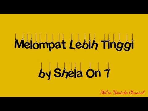 Lirik lagu Melompat Lebih Tinggi - Shela On 7