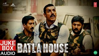 BATLA HOUSE Songs Full Audio Jukebox Bollywood Songs   O Saki Saki   Rula Diya   Jaako Rakhe Saiyan