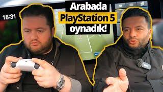 Arabada PlayStation 5 çalıştırdık!