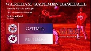Gatemen Baseball Network Live Stream: Wareham Gatemen vs. Cotuit Kettleers (7/21/18)