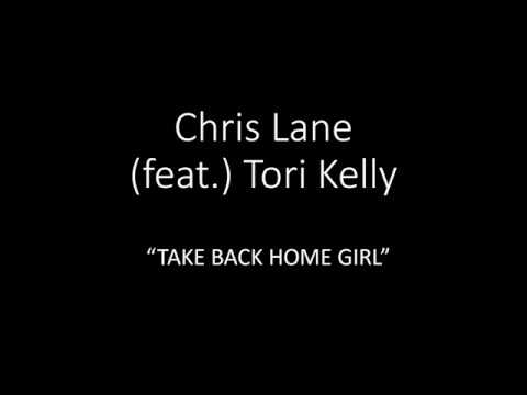Chris Lane (feat. Tori Kelly) Take Back Home Girl (lyrics)