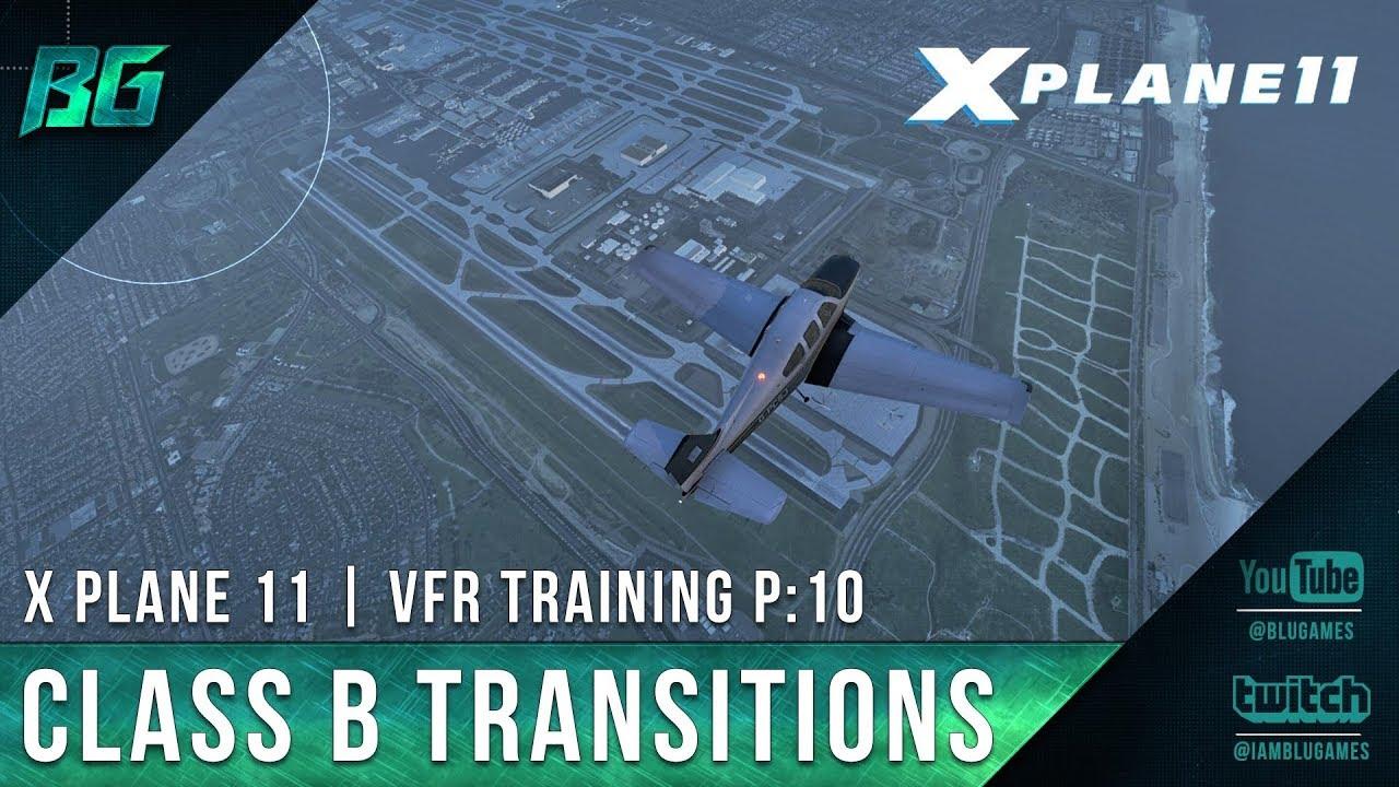 Pilotedge CAT-10 | Class B Transitions | VFR Training [X-Plane 11]