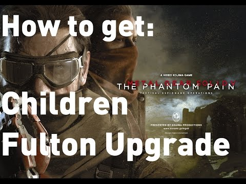 [MGS5: TPP] How to get Children Fulton Upgrade