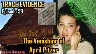 Trace Evidence - 059 - The Vanishing of April Pitzer