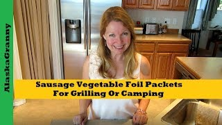 Sausage Vegetable Foil Packets For Grilling Or Camping