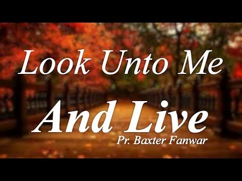 "Worship: ""Look Unto Me, And Live"""