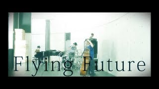 """Flying Future"" performed by H ZETTRIO 【Official MV】"