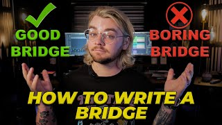 How To Write A Captivating Bridge | Make Pop Music