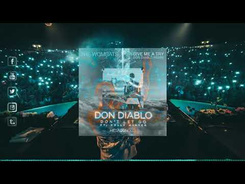 Don Diablo Ft. Holly Winter vs The Wombats - Don't Let Go vs Give Me A Try (Don Diablo Mashup)