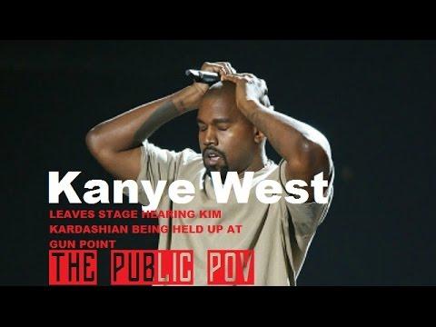 Kanye West leaving stage just hearing Kim Kardashian held at gun point