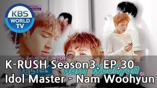 Idol Master - Nam Woohyun [KBS World Idol Show K-RUSH3 / ENG,CHN / 2018.10.05]