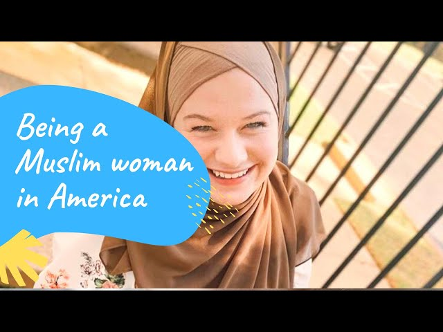 Being a Muslim Woman in America Today