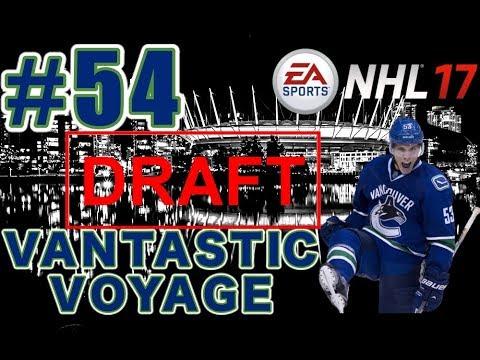 "NHL 17: Vancouver Canucks Franchise Mode #54 ""DRAFT - TRADING UP"""