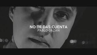 Pablo Dazán – No Te Das Cuenta (Lyric Video)
