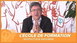EN DIRECT - #efi5 - Géopolitique insoumise - Par Jean-Luc Mélenchon