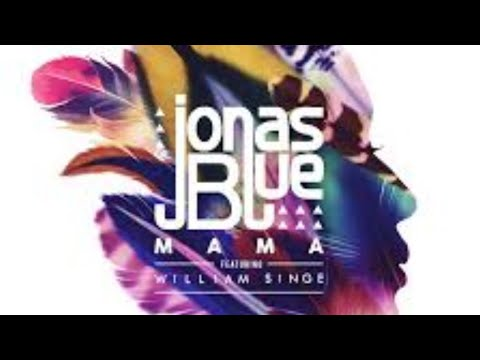 Jonas Blue Mama Lyric Video With Download