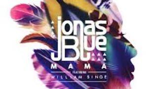 Jonas Blue Mama Lyric Video With Download