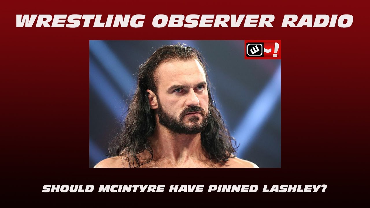 Should Drew have pinned Lashley?: Wrestling Observer Radio