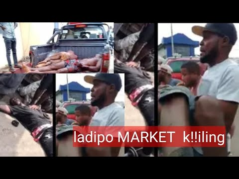 Download How MEN of the military OPENED F!RE O.N CROWED LADIPO MARKET KI!!ILNG TWO IGBO TRADERS