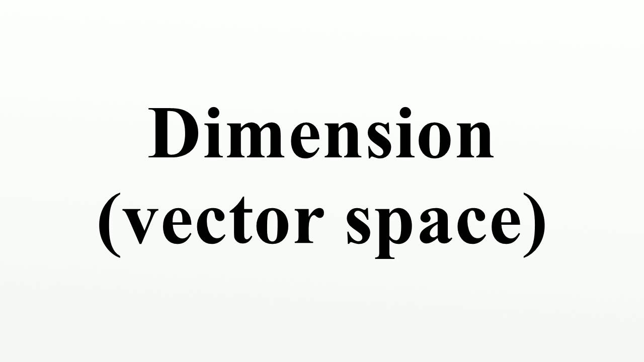 Dimension vector space youtube dimension vector space publicscrutiny Image collections