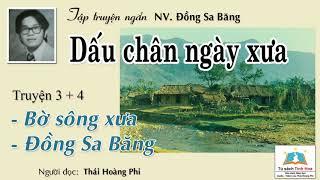 BẾN SÔNG XƯA - ĐỒNG SA BĂNG. (Tập truyện DẤU CHÂN NGÀY XƯA). TG: Đồng Sa Băng. N.đọc: Thái Hoàng Phi