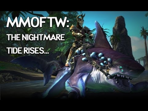 MMOFTW - The Nightmare Tide Rises