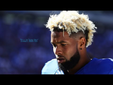Odell Beckham Jr || Bigger Than You ||...