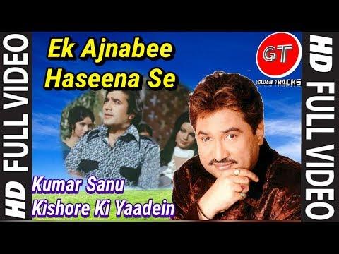 Ek Ajnabi Haseena Se | Kumar Sanu | Kishore Kumar Hit Songs