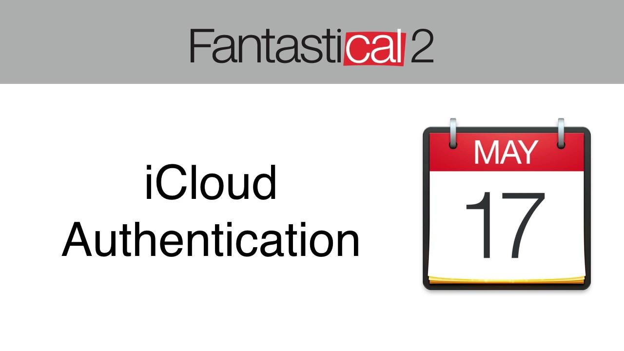 Flexibits | Fantastical 2 for Mac | iCloud Authentication