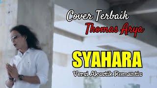 Download THOMAS ARYA - SYAHARA ( Versi Akustik Terbaru ) Not Official Video HD with Lyrics