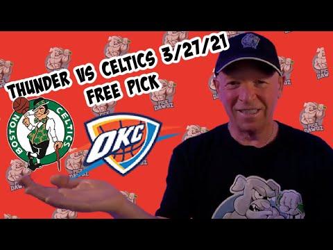 Oklahoma City Thunder vs Boston Celtics 3/27/21 Free NBA Pick and Prediction NBA Betting Tips