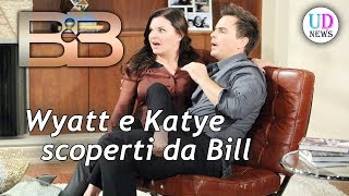 Anticipazioni Beautiful: Bill scopre la tresca tra Wyatt e Katie!