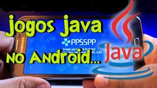 Como jogar jogos JAVA no ANDROID usando o emulador PPSSPP