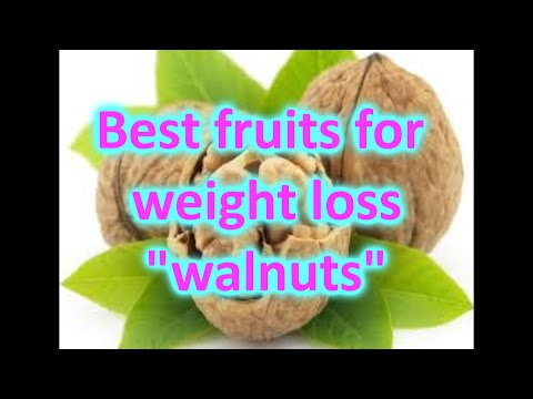 Walnuts health benefits - Best fruits for weight loss | By #Weight loss tips and tricks
