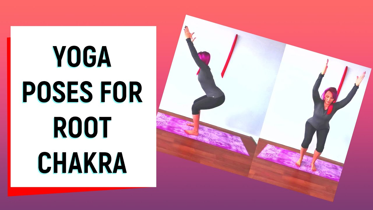 Week 1 Yoga Poses For Chakras Root Chakra Youtube