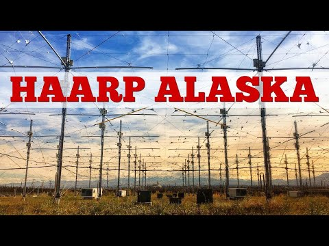 Behind the gates of HAARP Alaska ~ Are the conspiracies real?